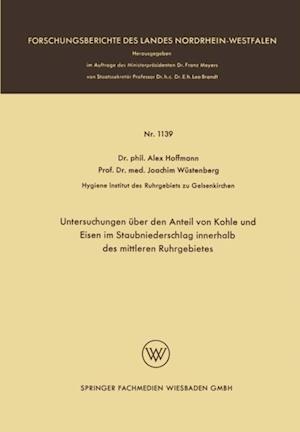 Untersuchungen uber den Anteil von Kohle und Eisen im Staubniederschlag innerhalb des mittleren Ruhrgebietes af Alex Hoffmann