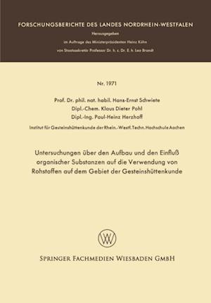 Untersuchungen uber den Aufbau und den Einflu organischer Substanzen auf die Verwendung von Rohstoffen auf dem Gebiet der Gesteinshuttenkunde af Hans-Ernst Schwiete