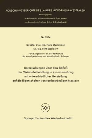 Untersuchungen uber den Einflu der Warmebehandlung in Zusammenhang mit unterschiedlicher Herstellung auf die Eigenschaften von rostbestandigen Messern af Hans Studemann