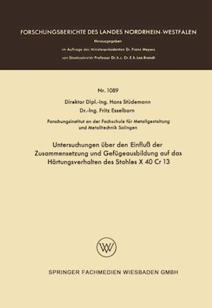 Untersuchungen uber den Einflu der Zusammensetzung und Gefugeausbildung auf das Hartungsverhalten des Stahles X 40 Cr 13 af Hans Studemann