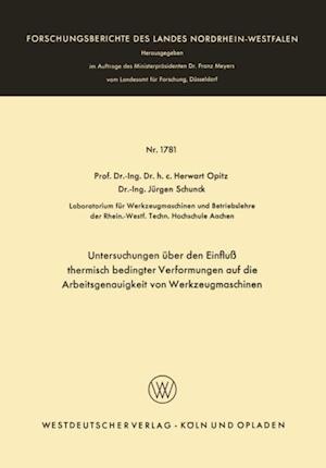 Untersuchungen uber den Einflu thermisch bedingter Verformungen auf die Arbeitsgenauigkeit von Werkzeugmaschinen af Herwart Opitz