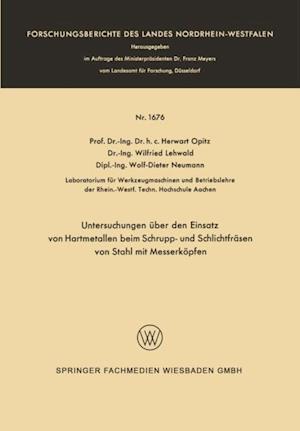 Untersuchungen uber den Einsatz von Hartmetallen beim Schrupp- und Schlichtfrasen von Stahl mit Messerkopfen af Herwart Opitz