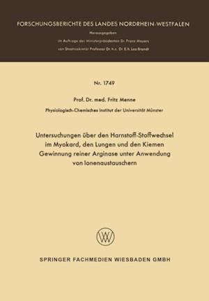 Untersuchungen uber den Harnstoff-Stoffwechsel im Myokard, den Lungen und den Kiemen Gewinnung reiner Arginase unter Anwendung von Ionenaustauschern af Fritz Menne