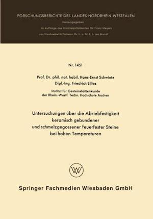Untersuchungen uber die Abriebfestigkeit keramisch gebundener und schmelzgegossener feuerfester Steine bei hohen Temperaturen af Hans-Ernst Schwiete