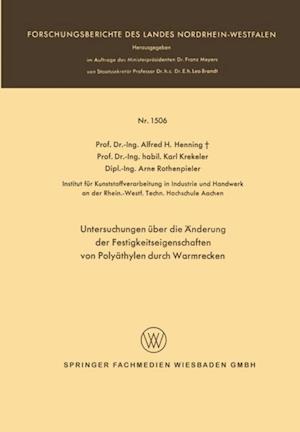 Untersuchungen uber die Anderung der Festigkeitseigenschaften von Polyathylen durch Warmrecken af Alfred Hermann Henning