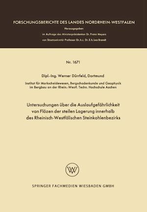 Untersuchungen uber die Auslaufgefahrlichkeit von Flozen der steilen Lagerung innerhalb des Rheinisch-Westfalischen Steinkohlenbezirks af Werner Durrfeld
