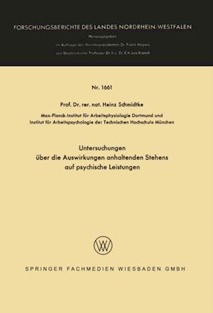 Untersuchungen uber die Auswirkungen anhaltenden Stehens auf psychische Leistungen af Heinz Schmidtke
