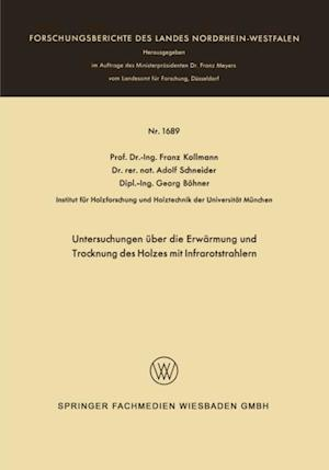 Untersuchungen uber die Erwarmung und Trocknung des Holzes mit Infrarotstrahlern af Franz Kollmann