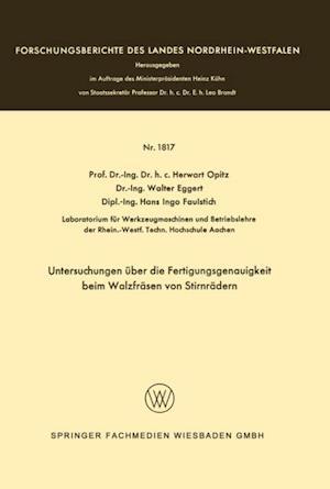 Untersuchungen uber die Fertigungsgenauigkeit beim Walzfrasen von Stirnradern af Herwart Opitz