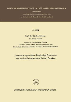 Untersuchungen uber die glasige Erstarrung von Hochpolymeren unter hohen Drucken af Gunther Rehage