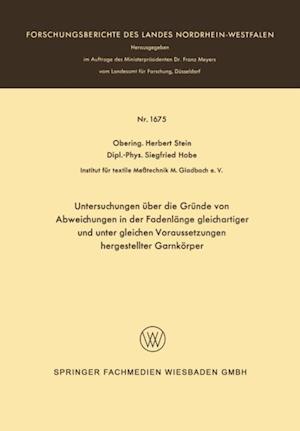 Untersuchungen uber die Grunde von Abweichungen in der Fadenlange gleichartiger und unter gleichen Voraussetzungen hergestellter Garnkorper af Herbert Stein
