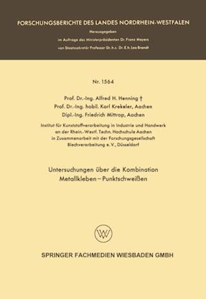 Untersuchungen uber die Kombination Metallkleben - Punktschweien af Alfred Hermann Henning