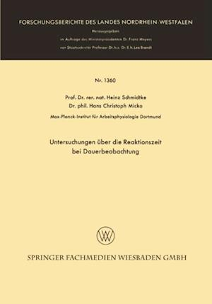 Untersuchungen uber die Reaktionszeit bei Dauerbeobachtung af Heinz Schmidtke, Hans Christoph Micko