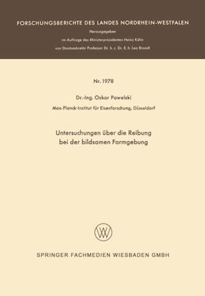 Untersuchungen uber die Reibung bei der bildsamen Formgebung af Oskar Pawelski