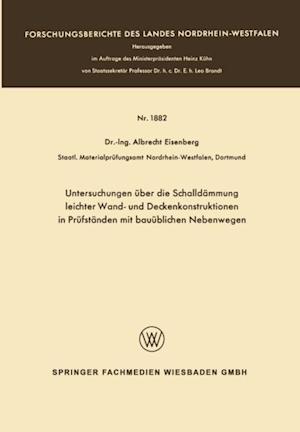 Untersuchungen uber die Schalldammung leichter Wand- und Deckenkonstruktionen in Prufstanden mit bauublichen Nebenwegen af Albrecht Eisenberg