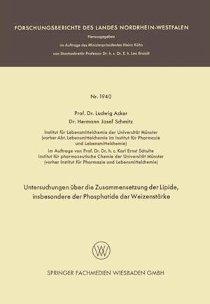 Untersuchungen uber die Zusammensetzung der Lipide, insbesondere der Phosphatide der Weizenstarke af Ludwig Acker
