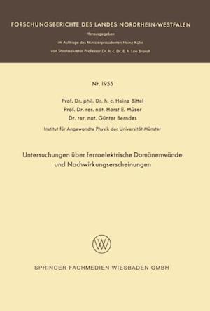 Untersuchungen uber ferroelektrische Domanenwande und Nachwirkungserscheinungen af Heinz Bittel