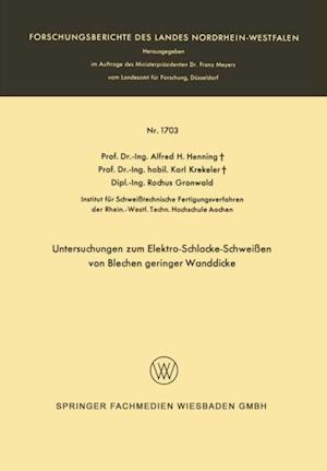 Untersuchungen zum Elektro-Schlacke-Schweien von Blechen geringer Wanddicke af Alfred Hermann Henning