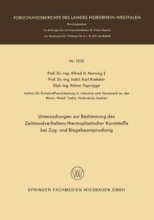 Untersuchungen zur Bestimmung des Zeitstandverhaltens thermoplastischer Kunststoffe bei Zug- und Biegebeanspruchung af Alfred Hermann Henning