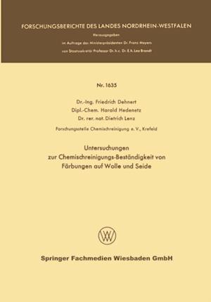 Untersuchungen zur Chemischreinigungs-Bestandigkeit von Farbungen auf Wolle und Seide af Friedrich Dehnert