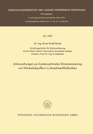 Untersuchungen zur kostenoptimalen Dimensionierung von Werkstuckpuffern in Maschinenfliereihen af Ernst Gro-Hardt