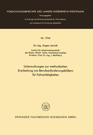 Untersuchungen zur methodischen Erarbeitung von Berufsanforderungsbildern fur Fahrertatigkeiten af Jurgen Jenrich