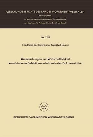 Untersuchungen zur Wirtschaftlichkeit verschiedener Selektionsverfahren in der Dokumentation af Friedhelm Wilhelm Kistermann