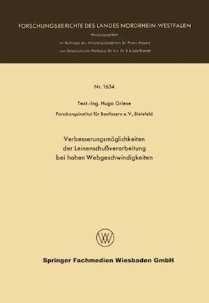 Verbesserungsmoglichkeiten der Leinenschuverarbeitung bei hohen Webgeschwindigkeiten af Hugo Griese
