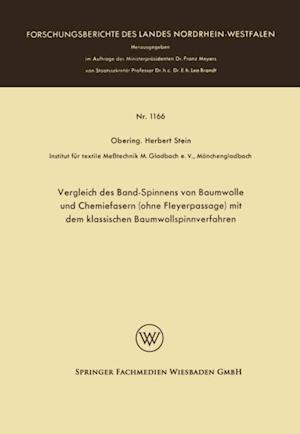 Vergleich des Band-Spinnens von Baumwolle und Chemiefasern (ohne Fleyerpassage) mit dem klassischen Baumwollspinnverfahren af Herbert Stein