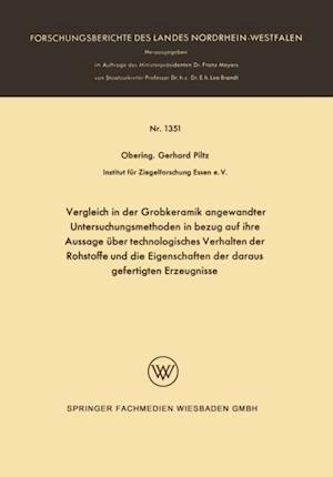 Vergleich in der Grobkeramik angewandter Untersuchungsmethoden in bezug auf ihre Aussage uber technologisches Verhalten der Rohstoffe und die Eigenschaften der daraus gefertigten Erzeugnisse af Gerhard Piltz
