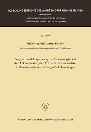 Vergleich und Abgrenzung der Einsatzmoglichkeit der Abkantpressen, der Abkantmaschinen und der Profilwalzmaschinen fur Biege-Profil-Formungen af Gerhard Oehler