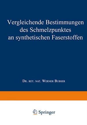 Vergleichende Bestimmungen des Schmelzpunktes an synthetischen Faserstoffen af Werner Bubser