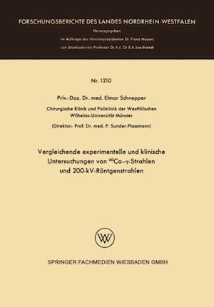 Vergleichende experimentelle und klinische Untersuchungen von  60Co-y-Strahlen und 200-kV-Rontgenstrahlen af Elmar Schnepper