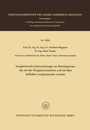 Vergleichende Untersuchungen an Streichgarnen, die mit der Ringspinnmaschine und mit dem Selfaktor ausgesponnen wurden af Walther Wegener