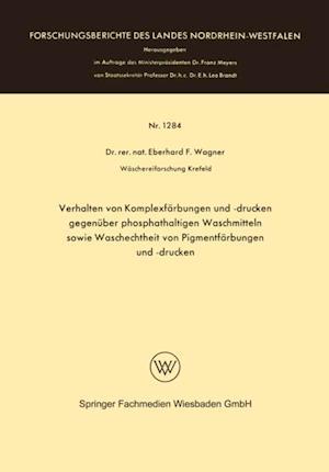 Verhalten von Komplexfarbungen und -drucken gegenuber phosphathaltigen Waschmitteln sowie Waschechtheit von Pigmentfarbungen und -drucken af Eberhard Frithjof Wagner