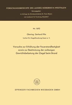 Versuche zur Erhohung der Feuerstandfestigkeit sowie zur Bestimmung der zulassigen Gewichtsbelastung der Ziegel beim Brand af Gerhard Piltz