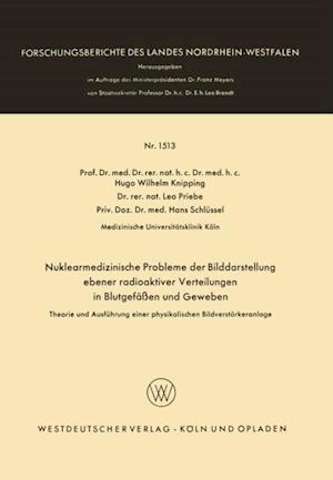 Nuklearmedizinische Probleme der Bilddarstellung ebener radioaktiver Verteilungen in Blutgefaen und Geweben af Hugo W. Knipping