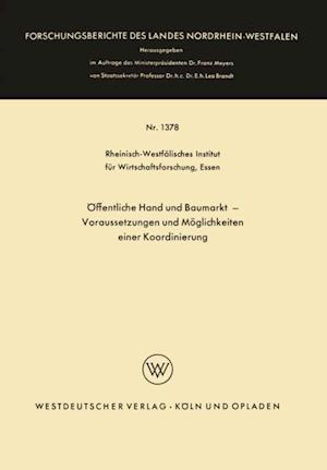 Offentliche Hand und Baumarkt - Voraussetzungen und Moglichkeiten einer Koordinierung af Rheinisch-Westfalisches Institut Fur Wirtschaftsforschung
