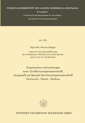 Organisation und Leistungen einer Grokonsumgenossenschaft, dargestellt am Beispiel der Konsumgenossenschaft Dortmund-Hamm-Bochum af Werner Bottger