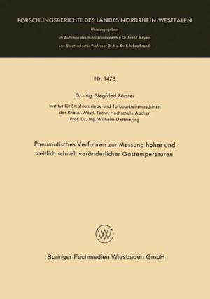 Pneumatisches Verfahren zur Messung hoher und zeitlich schnell veranderlicher Gastemperaturen af Siegfried Forster
