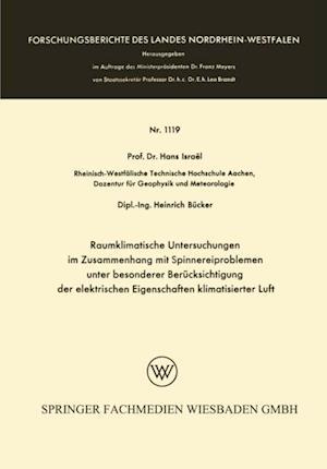Raumklimatische Untersuchungen im Zusammenhang mit Spinnereiproblemen unter besonderer Berucksichtigung der elektrischen Eigenschaften klimatisierter Luft af Hans Israel