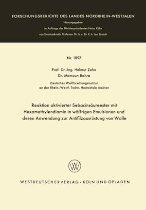 Reaktion aktivierter Sebacinsaureester mit Hexamethylendiamin in warigen Emulsionen und deren Anwendung zur Antifilzausrustung von Wolle af Helmut Zahn