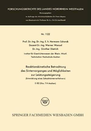 Reaktionskinetische Betrachtung des Sintervorganges und Moglichkeiten zur Leistungssteigerung af Hermann Schenck