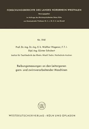 Reibungsmessungen an den Leitorganen garn- und zwirnverarbeitender Maschinen af Walther Wegener