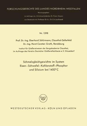 Schmelzgleichgewichte im System Eisen-Schwefel-Kohlenstoff-Phosphor und Silizium bei 1400(deg)C af Eberhard Schurmann