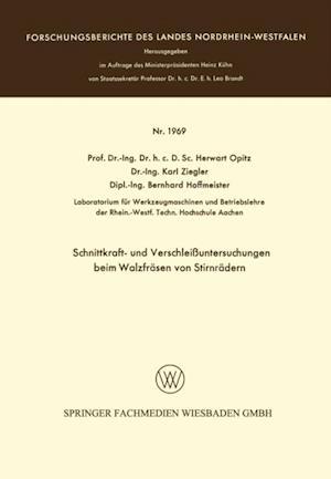 Schnittkraft- und Verschleiuntersuchungen beim Walzfrasen von Stirnradern af Herwart Opitz