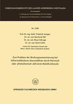 Zum Problem der Bindungsisomerisierung bei hohermolekularen Monoolefinen durch thermisch oder photochemisch aktivierte Metallcarbonyle af Friedrich Asinger, Gerd Collin, Bernhard Fell