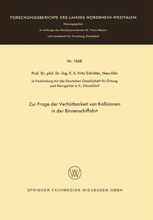 Zur Frage der Verhutbarkeit von Kollisionen in der Binnenschiffahrt af Fritz Schroter