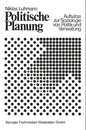 Politische Planung af Niklas Luhmann