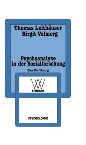 Psychoanalyse in der Sozialforschung af Birgit Volmerg, Thomas Leithauser